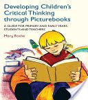 Developing Children's Critical Thinking through Picturebooks: A guide for primary and early years students and teachers Primary School Teacher, Class Teacher, Teacher Education, Visual Literacy, Literacy Skills, Early Literacy, Reading Activities, Teaching Reading, Interactive Read Aloud