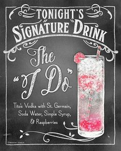 """Found this great chalkboard sign at etsy.com. The """"I Do"""", the perfect signature drink for any wedding this summer."""