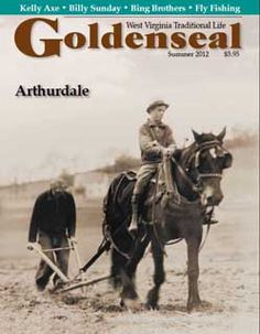Goldenseal, the magazine of West Virginia traditional life