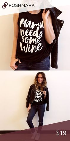 """""""Mama needs some wine"""" Graphic Tank Aside from the fact that I ACTUALLY use this phrase in everyday life, I love the simplicity of this shirt. Black muscle tank with white cursive script. Super soft with the perfect amount of slouch.  Boutique Tops Tank Tops"""