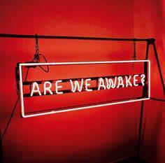 Are we awake?