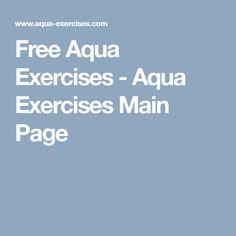 Free Aqua Exercises - Aqua Exercises Main Page