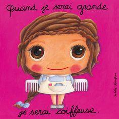 """Tableau d'Isabelle Kessedjian """"Quand je serai grande, je serai Coiffeuse"""" - Le Coin des Créateurs"""