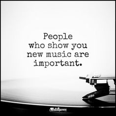 People who show you new music Favorite Quotes, Best Quotes, Music Heals, Music Lyrics, Quotes About Music, Rock Music Quotes, Music Songs, Music Lovers, Music Is Life