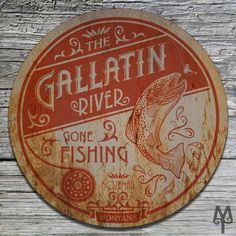 Add This Vintage, Decorative, Metal Wall Sign To Your Man Cave Collection;  And, Show Everyone That You Fished The Gallatin River In Montanau0027s Big Sky  ... Nice Design