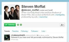 """Retweet if you've ever felt personally victimized by Steven Moffat"" retweeted by Steven Moffat."