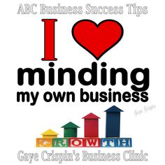 I love minding my own business!  #BizQuote #BizSuccess
