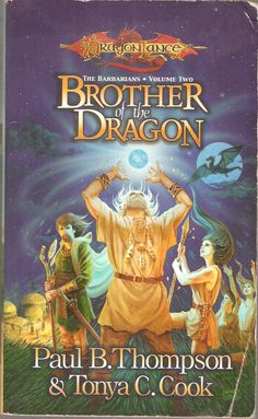 Brother of The Dragon. by Paul B. Thompson & Tonya C. Cook. Dragon Lance. The Barbarians Volume Two.