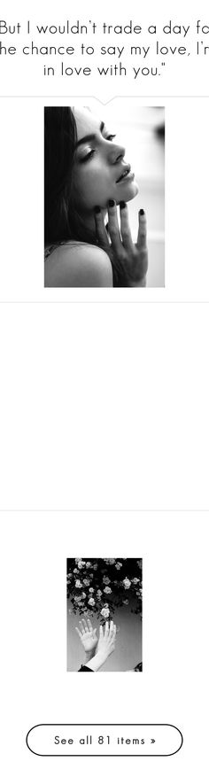 """""""But I wouldn't trade a day for the chance to say my love, I'm in love with you."""" by queenofdis4ster ❤ liked on Polyvore featuring KingBenjaminSelectionTwo, fillers, backgrounds, effects, white, random, outlines, text, embellishment and borders"""