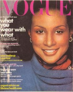 August 1974 Vogue magazine, Beverly Johnson makes history as the first black woman to grace iconic magazine cover.