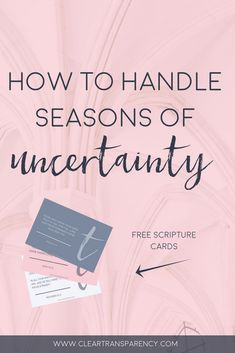 How to Handle Seasons of Uncertainty + Free Scripture Cards - Transparency Ministries College Christian Girl, Christian Women, Christian Living, Christian Faith, Christian Quotes, Scripture Cards, Empowerment Quotes, Spiritual Quotes, Spiritual Growth