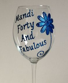 Wine is a worthy beverage to serve on special occasions, parties or business gatherings. However, there are many choices that you have to make in order to find, serve and store your favorite bottle . Large Wine Glass, Personalised Glasses, 40 And Fabulous, Wine Guide, Painted Wine Glasses, Handmade Items, Handmade Gifts, 40th Birthday, Creative Gifts