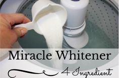 4 Ingredient Miracle Whitener: a cup of laundry detergent, a cup of powdered dish washer detergent, a cup of bleach and 1/2 a cup of Borax plus super hot water.