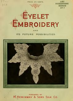 Vintage Eyelet Embroidery PDF eBook Digital Download, Edwardian Turn of the Century Crafts and Fashion, Antique Needlework How-to & Design by TheBrassMouse on Etsy https://www.etsy.com/listing/534079953/vintage-eyelet-embroidery-pdf-ebook