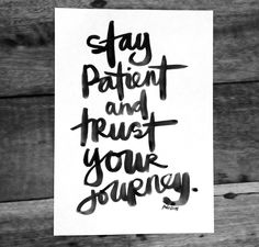 Yes I trust but I'm not always so patient.... My typography / brush script. Words found here in Pinterest.