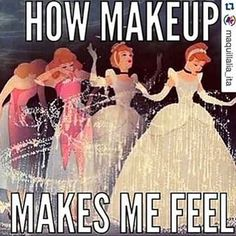 And thus, you feel like a magical, mystical unicorn princess when your face is beat. | 19 Killer Responses For People Who Say You Should Stop Wearing Makeup