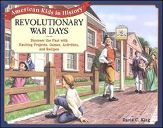 Revolutionary War Days: projects, games, activities, recipes