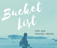 Bucket List: Top 100