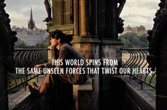 """This world spins from the same unseen forces that twist our hearts."" - Cloud Atlas Quote"
