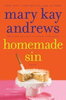 Homemade Sin: Mary Kay Andrews: 9780062195104: Amazon.com: Books