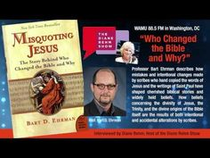 Who Changed the Bible and Why? Diane Rehm Show – Christianity in Antiquity (CIA): The Bart Ehrman Blog
