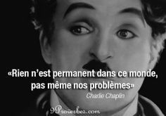 Nothing is permanent in this world, not even our problems - Quote Positive Mind, Positive Attitude, Positive Quotes, Some Quotes, Words Quotes, Sayings, French Words, French Quotes, Meaningful Quotes