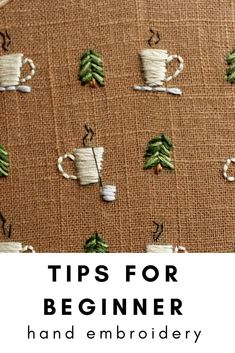 Learn how to Embroider- Tips for hand embroidery with details of resources and materials to use!