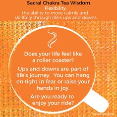 Sacral Chakra Tea Meditation. Flexibility: the ability to move calmly, and skillfully through life's ups and downs.  Your Sacral Chakra is located in your lower abdomen and is associated with thoughts related to Passion and Flexibility.  7 Days 7 Chakras. Chakra Tea Meditations    Download our FREE Chakra Starter Kit at www.poormetea.com