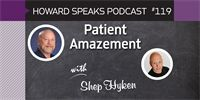 Patient Amazement with Shep Hyken : Howard Speaks Podcast #119 - Howard Speaks - Dentaltown