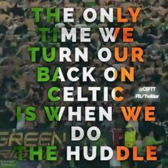 LET'S ALL DO THE HUDDLE Scottish Quotes, Celtic Fc, Glasgow, Football, Club, Kingfisher, Qoutes, Scotland, Ireland