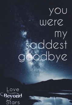 My Saddest Goodbye! I Miss You Quotes, Missing You Quotes, Sad Quotes, Inspirational Quotes, Meaningful Quotes, I Miss My Mom, Missing My Son, Grieving Quotes, Grief Loss