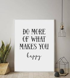 Do More Of What Makes You Happy, TYPOGRAPHY, Quotes, Black and White, Inspirational Typography, Modern Wall Art,