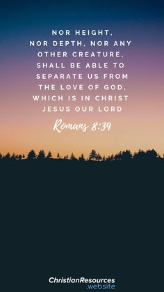 Nor height, nor depth, nor any other creature, shall be able to separate us from the love of God, which is in Christ Jesus our Lord (Romans Biblical Verses, Prayer Verses, Prayer Quotes, Bible Verses Quotes, Bible Scriptures, Spiritual Quotes, Quotes From The Bible, Beautiful Bible Quotes, Positive Quotes