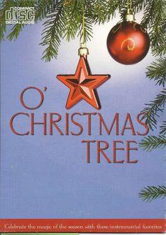 O CHRISTMAS TREE INSTRUMENTAL CHRISTMAS HOLIDAY SEASON FESTIVE MUSIC CD
