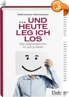 ... und heute leg ich los! :: Better Work Die meisten Unternehmen sind noch geprägt von Hierarchien, Bürokratie und Pflichterfüllung. Doch immer mehr Mitarbeiter fühlen sich von den althergebrachten Strukturen eingeengt und durch kleinteilige Vorgaben von wertschöpfender und freudvoller Arbeit abgehalten. In seinem neuen Buch beschreibt Bestseller-Autor Detlef Lohmann gemeinsam mit seinem Bruder Ulrich das Arbeiten in seinem Unternehmen, in dem eigenverantwortliches Handeln tatsäc...