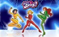 Totally Spies. Used to love this cartoon!!