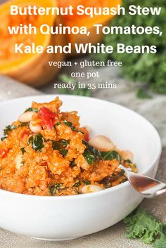 A one pot 35 minute vegan butternut squash stew made with quinoa, tomatoes, white beans and kale.