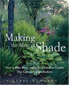 A gorgeous celebration of the shade garden--featuring nearly 300 perennials, annuals, bulbs, ferns, ornamental grasses, and climbing plants that will thrive without direct sunlight A shaded garden can be a soothing sanctuary that even the most dedicated sun worshipper can welcome on a hot summer day. But how do you get plants to grow in a spot where trees and shrubs hide the sun? flourish