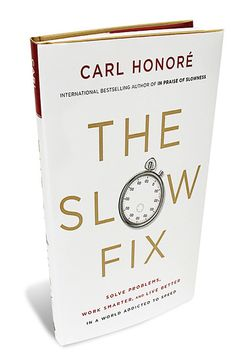 The Slow Fix Carl Honore