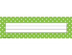 Teacher Created Resources Lime Polka Dots Name Plates, Lime (4798) by Teacher Created Resources, http://www.amazon.com/dp/B003B56ORY/ref=cm_sw_r_pi_dp_tD.7rb1ZS9S8M