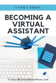 Becoming a Virtual Assistant:  Frequently Asked Questions