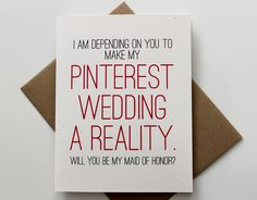 Funny Will you Be My Maid of Honor Card, MOH Proposal, Maid of Honor Gift, Wedding Party Card, Rustic, Pinetrest, Pinterest by PattersonPaper on Etsy https://www.etsy.com/listing/205144077/funny-will-you-be-my-maid-of-honor-card