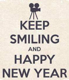 KEEP SMILING AND HAPPY NEW YEAR