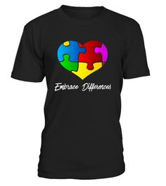 # Autism Awareness Embrace Differences .  CHECK OUT OTHER AWESOME DESIGNS HERE!TIP: If you buy 2 or more (hint: make a gift for someone or team up) you'll save quite a lot on shipping.Guaranteed safe and secure checkout via:  Paypal | VISA | MASTERCARDClick theGREEN BUTTON, select your size and style.▼▼ ClickGREEN BUTTONBelow To Order ▼▼  THANK YOU!