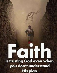 """Faith is trusting God even when you don't understand His plan. """"Now faith is the substance of things hoped for and the evidence of things not seen.then if you can see it then that is not faith. Spiritual Thoughts, Spiritual Quotes, Positive Quotes, Random Quotes, Religious Quotes, Spiritual Guidance, Faith Quotes, Bible Quotes, Bible Verses"""