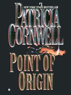 """Point of Origin by Patricia Cornwell, Click to Start Reading eBook,  """"Sears its way into the psyche"""" (ATLANTA JOURNAL CONSTITUTION) with a NEW PACKAGE and NEW AUTHOR INT"""