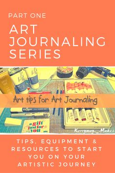 Art Journaling Tips - Equipment, resources and tips to start you on your creative art journaling journey Kerrymay._.Makes