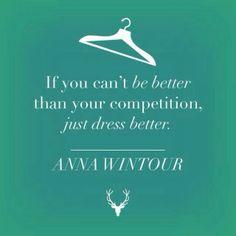 Se não consegue ser melhor do que a sua concorrência, pelo menos se vista melhor!