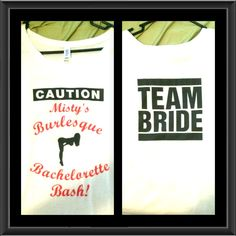 The shirt my sister made for my bachelorette party. Burlesque theme and all my girls are wearing corsets :-)