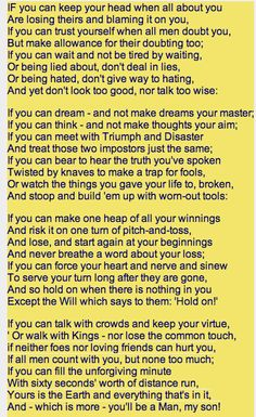 'IF'-Rudyard Kipling. Every lawyer should know this.
